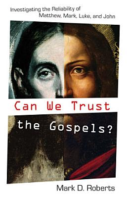 Can We Trust the Gospels