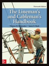 The Lineman's and Cableman's Handbook, Thirteenth Edition: Edition 13