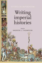 Writing Imperial Histories