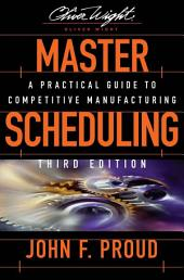 Master Scheduling: A Practical Guide to Competitive Manufacturing, Edition 3
