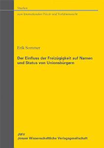 Der Einfluss der Freiz  gigkeit auf Namen und Status von Unionsb  rgern PDF