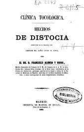 Clínica tocológica: hechos de distocia observados en la práctica civil : desde el año 1848 a 1862