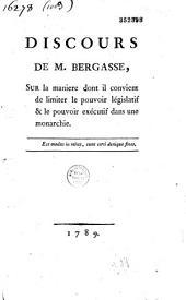 Discours de M. Bergasse, Sur la maniere dont il convient de limiter le pouvoir législatif et le pouvoir exécutif dans une monarchie...