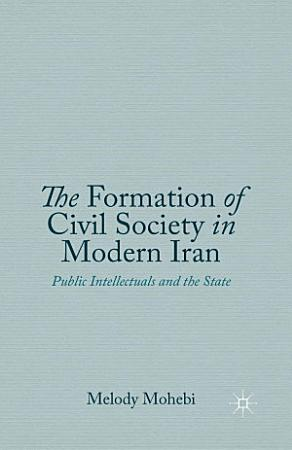 The Formation of Civil Society in Modern Iran PDF