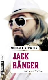Jack Bänger: Satirischer Thriller