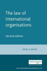 The Law Of International Organisations Book PDF