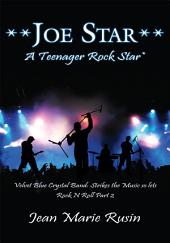 **Joe Star** a Teenager Rock Star*: Velvet Blue Crystal Band: Strikes the Music so Lets Rock N Roll, Part 2