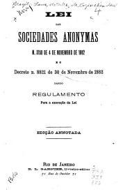 Lei das sociedades anonymas, n. 3150 de 4 de novembro de 1882 e o decreto n. 8821 de 30 de novembro de 1882: dando regulamento para a execução da lei