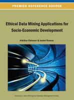 Ethical Data Mining Applications for Socio Economic Development PDF