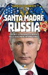 Santa madre Russia: Putin e la presenza di Mosca sullo scacchiere internazionale