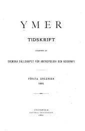 Ymer: Tidskrift utgifven af Svenska sällskapet för antropologi och geografi, Volym 1