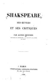 Shakespeare: ses oeuvres et ses critiques
