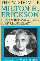 The Wisdom of Milton H. Erickson: Human Behavior and Psychotherapy