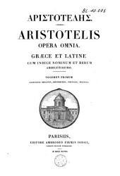 Opera omnia, graece et latine, cum indice nominum et rerum: Volume 1