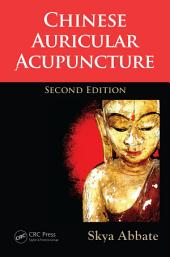Chinese Auricular Acupuncture, Second Edition: Edition 2