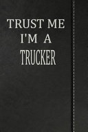 Trust Me I m a Trucker  Blank Recipe Book Cookbook Journal Notebook 120 Pages 6x9