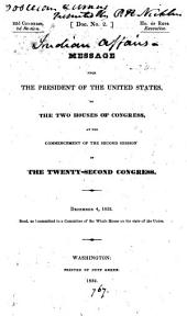 Message from the President ... to the two houses of Congress, at the commencement of the second session of the twenty-second Congress, December 4, 1832 ...