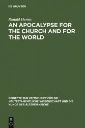 An Apocalypse For The Church And For The World Book PDF