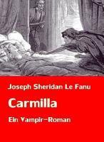 Carmilla   Ein Vampir Roman PDF