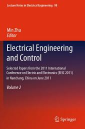 Electrical Engineering and Control: Selected Papers from the 2011 International Conference on Electric and Electronics (EEIC 2011) in Nanchang, China on June 20-22, 2011, Volume 2
