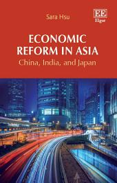 Economic Reform in Asia: China, India, and Japan