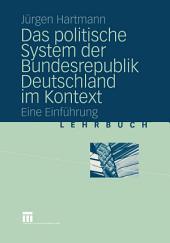 Das politische System der Bundesrepublik Deutschland im Kontext: Eine Einführung