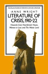 Literature of Crisis, 1910–22: Howards End, Heartbreak House, Women in Love and The Waste Land