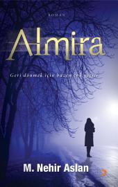Almira: Geri dönmek için bazen çok geçtir...