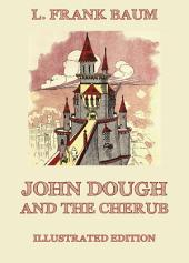 John Dough And The Cherub (Illustrated Edition)