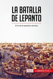 La batalla de Lepanto: El fin de la expansión otomana
