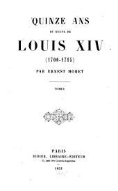 Quinze ans du règne de Louis XIV: (1700 - 1715)