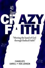 40 DAYS OF CRAZY FAITH