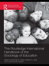 The Routledge International Handbook of the Sociology of Education PDF