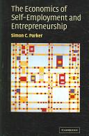 The Economics of Self Employment and Entrepreneurship