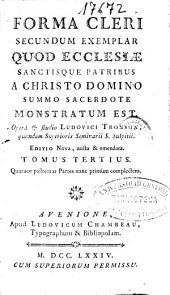 Forma cleri: secundum exemplar quod ecclesiae sanctisque patribus a Christo domino summo sacerdote monstratum est