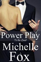 Power Play: To The Limit (Like Fifty Shades of Grey, BDSM, Spanking Stories, Erotica)