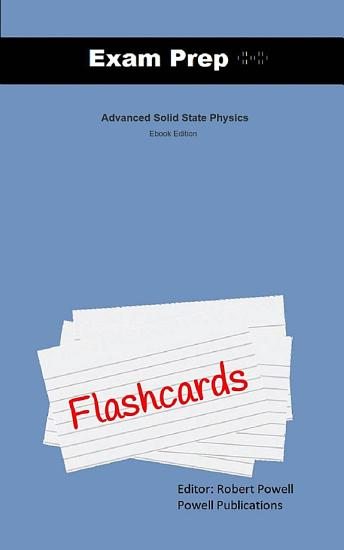 Exam Prep Flash Cards for Advanced Solid State Physics PDF
