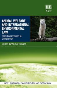 Animal Welfare and International Environmental Law PDF