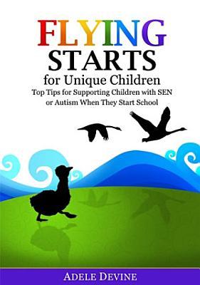 Flying Starts for Unique Children PDF