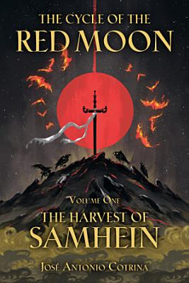 The Cycle of the Red Moon Volume 1  the Harvest of Samhein PDF
