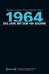 1964 - das Jahr, mit dem '68' begann