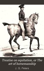 A treatise on equitation, or the art of horsemanship