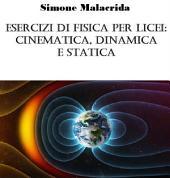 Esercizi di fisica per licei: cinematica, dinamica e statica