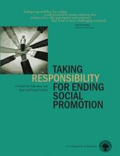Taking Responsibility for Ending Social Promotion A Guide for Educators and State and Local Leaders