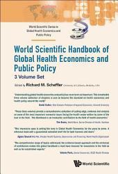 World Scientific Handbook of Global Health Economics and Public Policy: (A 3-Volume Set)