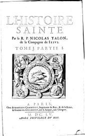 L'Histoire Sainte Par le R. P. Nicolas Talon, de la Compagnie de Jesus...