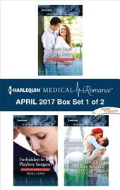Harlequin Medical Romance April 2017 - Box Set 1 of 2: Their One Night Baby\Forbidden to the Playboy Surgeon\Reunited by Their Pregnancy Surprise