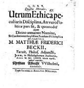 Quaestio moralis utrum ethica peculiaris disciplina, an vero politicae pars sit, et quomodo?