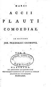 Bacchides. Mostellaria. Menaechmei. Miles Gloriosus. Mercator. Pseudolus