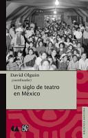 Un siglo de teatro en M  xico PDF